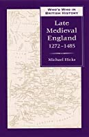 Who's Who in Late Medieval England: 1272-1485