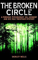 The Broken Circle (A Jill Kennedy and DCI Max Trentham Mystery #4)