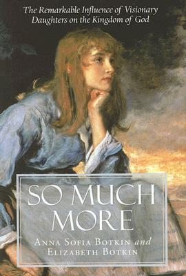 So Much More  by  Anna Sofia Botkin