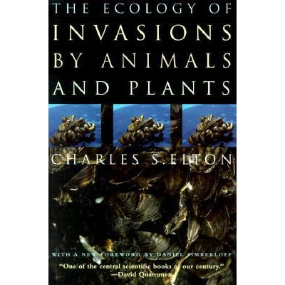 The Ecology of Invasions by Animals and Plants - Charles Sutherland Elton