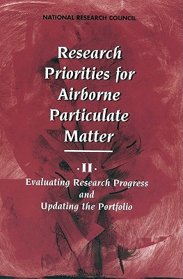 Research Priorities for Airborne Particulate Matter: II. Evaluating Research Progress and Updating the Portfolio  by  National Research Council