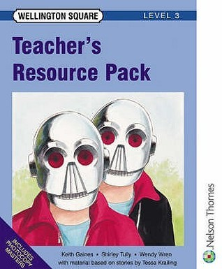 Wellington Square: Level Three Teachers Resource Pack  by  Keith Gaines
