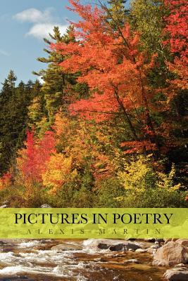 Pictures in Poetry Alexis Martin
