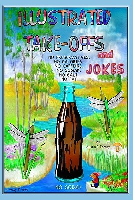 Illustrated Take-Offs and Jokes  by  Austin P. Torney