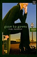 Gone to Green (Green #1)