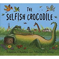 The Selfish Crocodile. Faustin Charles and Michael Terry