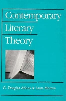 Contemporary Lit Theory  by  G. Douglas Atkins