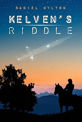 Kelvens Riddle: The Mountain at the Middle of the World Daniel T. Hylton