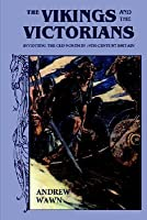 The Vikings and the Victorians: Inventing the Old North in Nineteenth-Century Britain