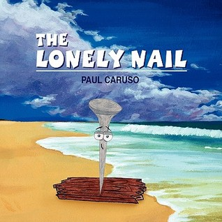 The Lonely Nail  by  Paul Caruso