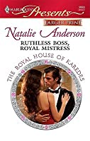 Ruthless Boss, Royal Mistress (The Royal House of Karedes, #7) (Harlequin Presents, #2883)