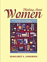 Thinking about Women: Sociological Perspectives on Sex and Gender