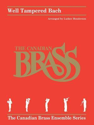 Well Tampered Bach: Brass Quintet Score and Parts  by  Johann Sebastian Bach