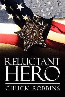 Reluctant Hero  by  Chuck Robbins