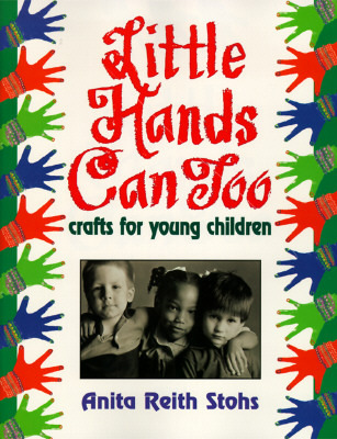Little Hands Can Too  by  Anita Reith Stohs