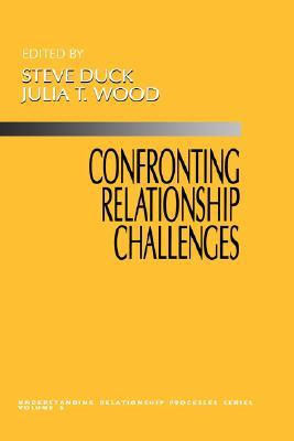Confronting Relationship Challenges  by  Steve W. Duck
