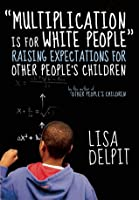 """Multiplication Is for White People"": Raising Expectations for Other People's Children"