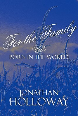 For the Family Vol 1: Born in the World  by  Jonathan Holloway