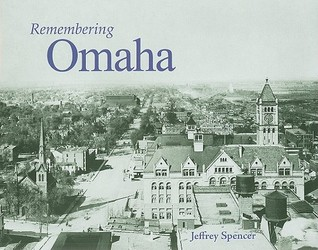 Remembering Omaha  by  Jeffrey Spencer