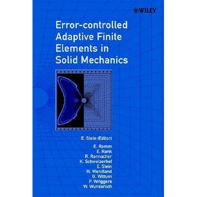 Error-Controlled Adaptive Finite Elements in Solid Mechanics - Erwin Stein, Ekkehard Ramm