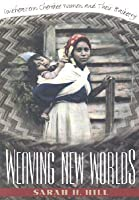 Weaving New Worlds: Southeastern Cherokee Women and Their Basketry