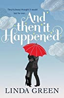 And Then It Happened. by Linda Green