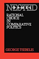 Nested Games: Rational Choice in Comparative Politics