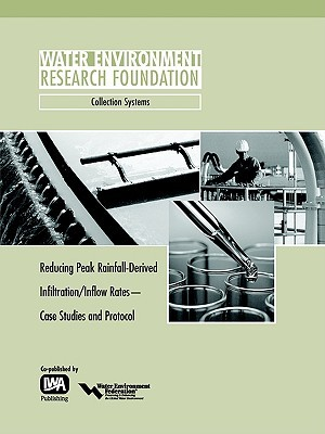 Reducing Peak RDII Flow Rates: Case Studies and Protocol - Werf Report Collection Systems (99-Wwf-8) S. Merrill