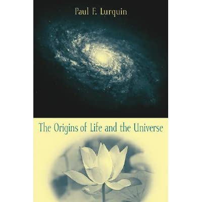 The Origins of Life and the Universe - Paul F. Lurquin