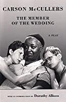 The Member of the Wedding: The Play