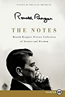 The Notes LP: Ronald Reagan's Private Collection of Stories and Wisdom