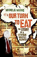 It's Our Turn to Eat: The Story of a Kenyan Whistle-Blower