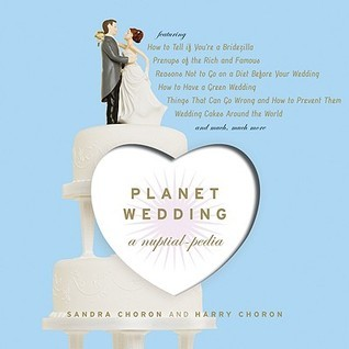 Planet Wedding: A Nuptialpedia Sandra Choron