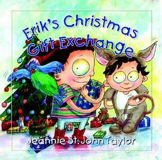 Eriks Christmas Gift Exchange  by  Jeannie St. John Taylor