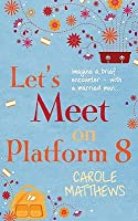 Let's Meet on Platform Eight