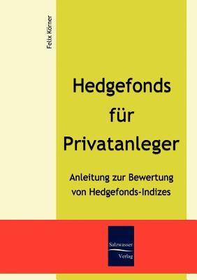 Hedgefonds für Privatanleger  by  Felix Körner