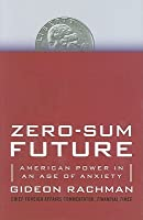 Zero-Sum World: Politics, Power, and Prosperity After the Crash