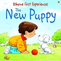 New Puppy The (Usborne First Experiences)