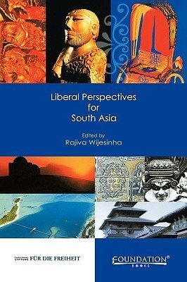 Liberal Perspectives for South Asia India Edition  by  Rajiva Wijesinha