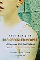 The Speckled People: A Memoir of a Half-Irish Childhood