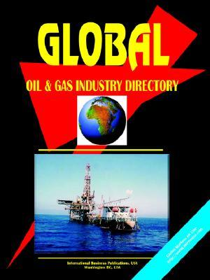 Global Oil & Gas Industry Directory  by  USA International Business Publications