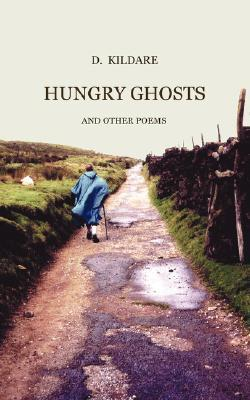 Hungry Ghosts and Other Poems  by  D. Kildare
