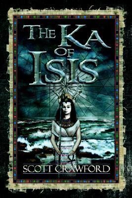 The Ka of Isis  by  Scott Crawford