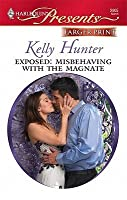 Exposed: Misbehaving With The Magnate (Harlequin Presents (Larger Print))
