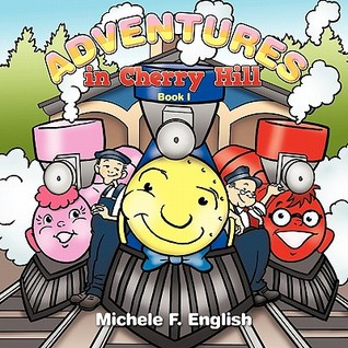 Adventures in Cherry Hill: Book I Michele F. English
