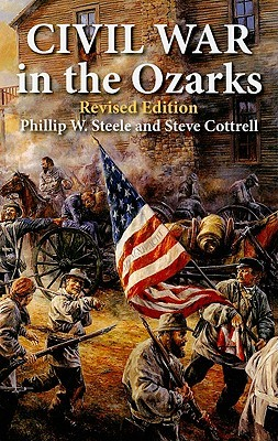 Civil War in the Ozarks  by  Phillip Steele