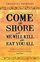 Come On Shore And We Will Kill And Eat You All