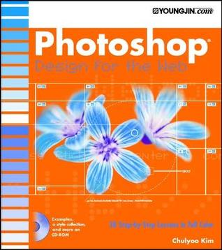 Photoshop 6 Design for the Web [With CDROM] Chulyoo Kim