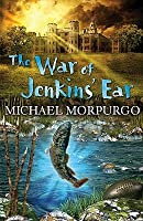 The War of Jenkins' Ear. Michael Morpurgo
