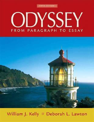 Odyssey: Paragraph To Essay (With My Writing Lab) (5th Edition)  by  William J. Kelly